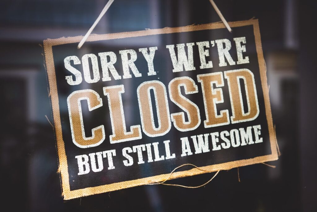 sorry we're closed but still awesome sign