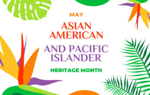 Asian Amer Pacific Islander Month